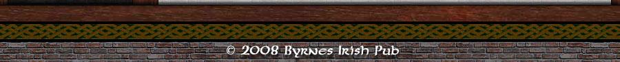 © 2008 Byrnes Irish Pub